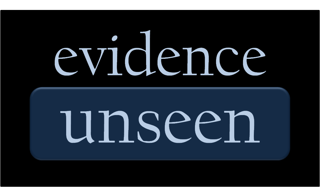 Evidence Unseen