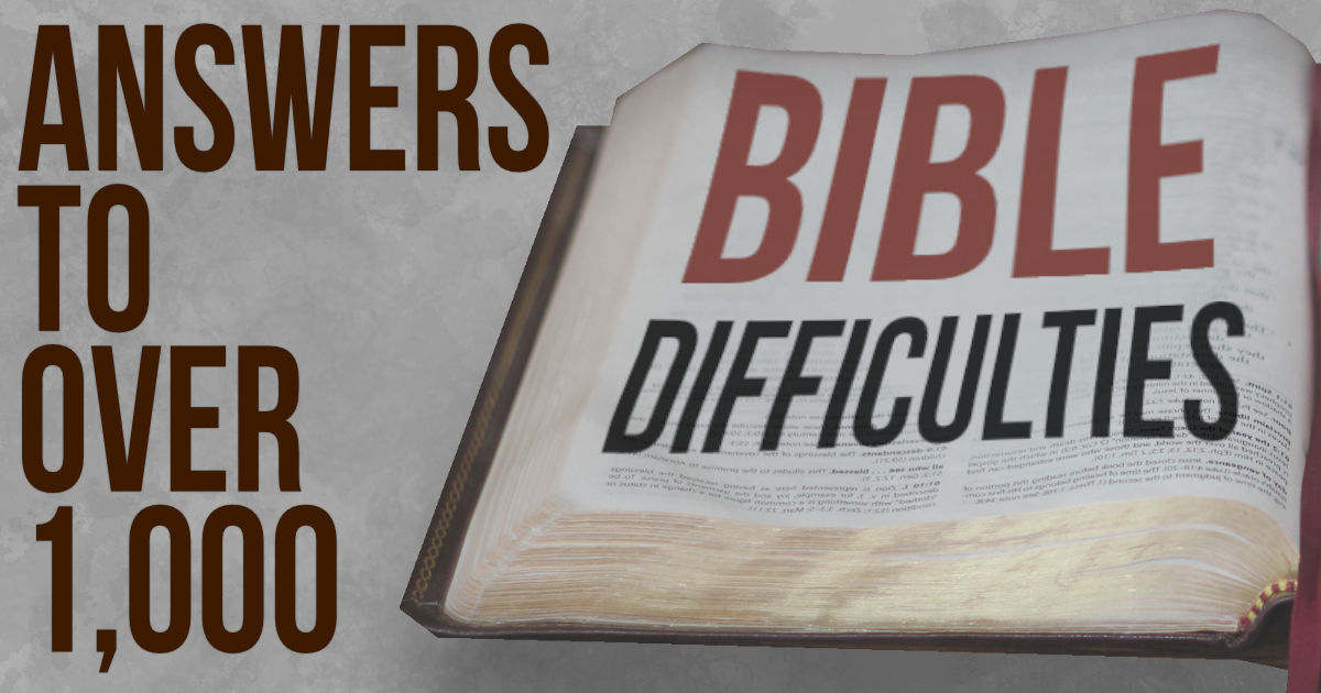 Bible Difficulties Evidence Unseen