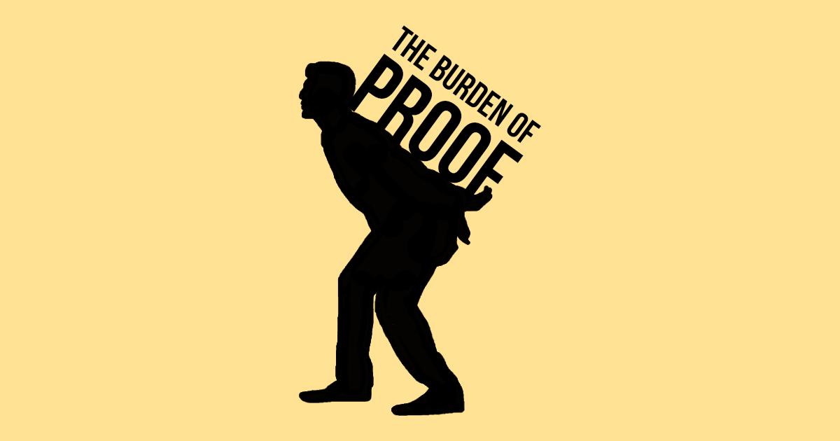 The Burden of Proof | Evidence Unseen